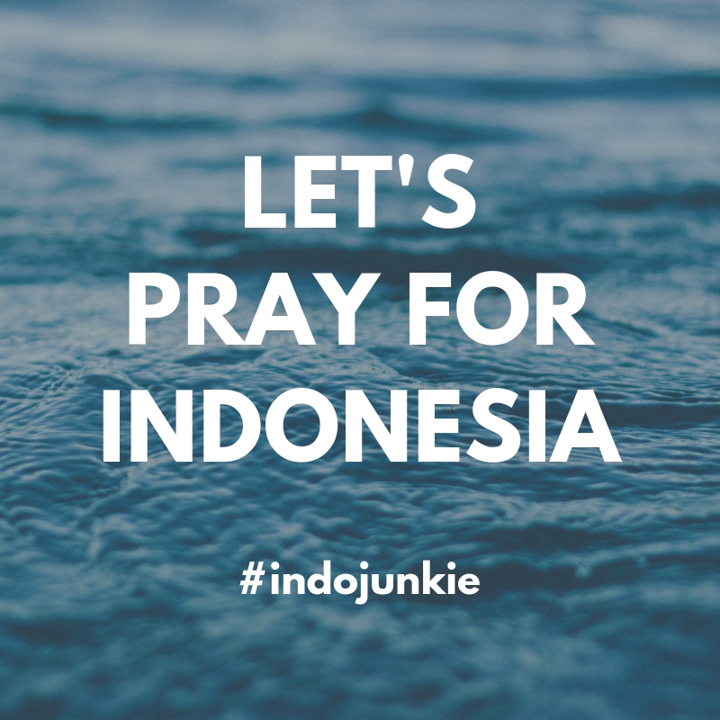 Let's pray for Indonesia